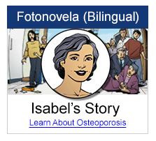Fotonovelas (Bilingual) Isabel's story, Learn about osteoporosis